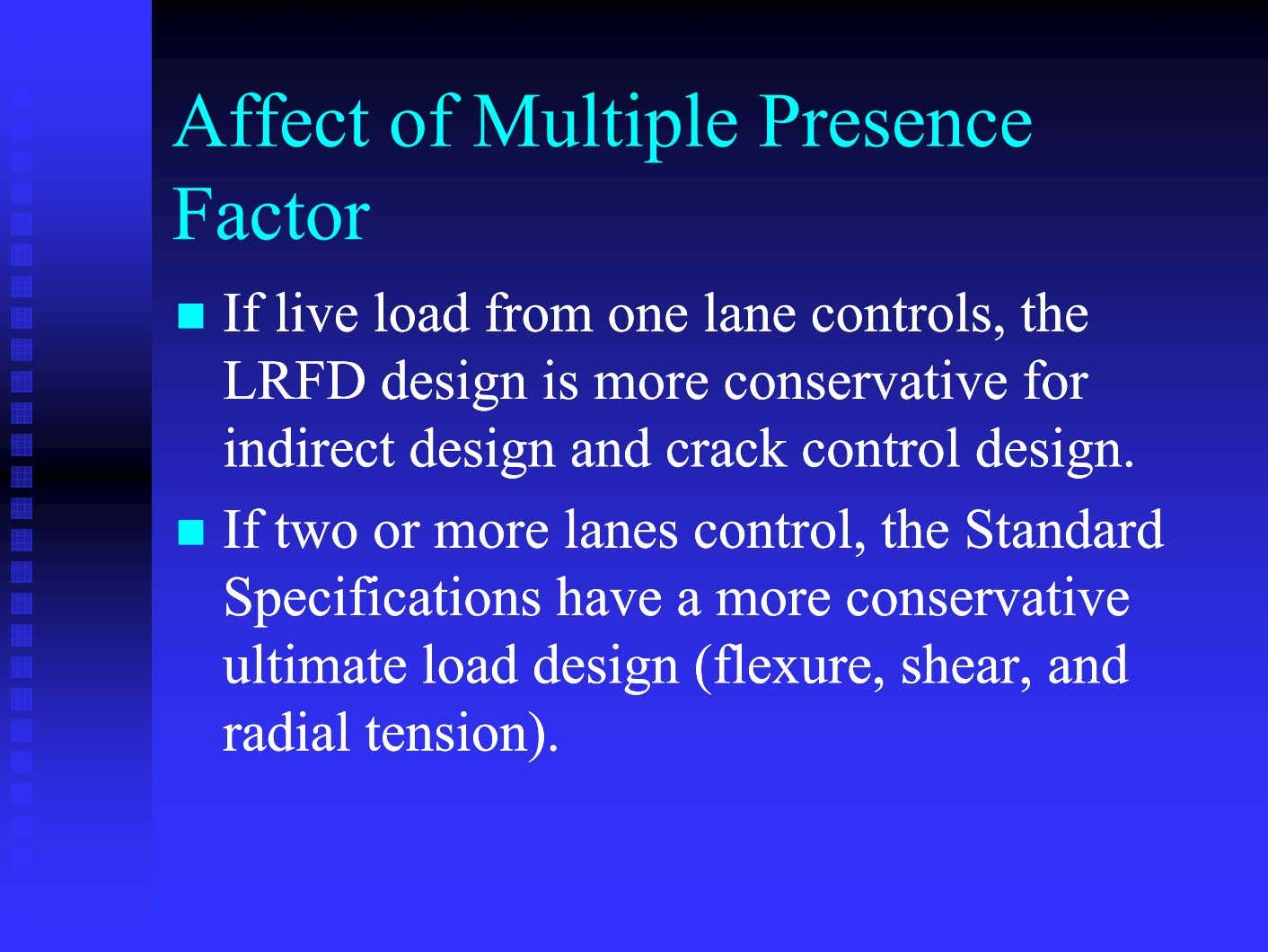 Affect of Multiple Presence Factor  IfIf livelive loadload fromfrom oneone lanelane controls,controls, thethe