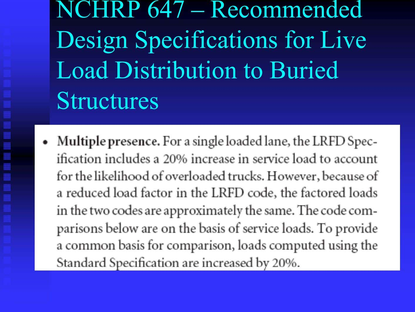 NCHRP 647 – Recommended Design Specifications for Live Load Distribution to Buried Structures