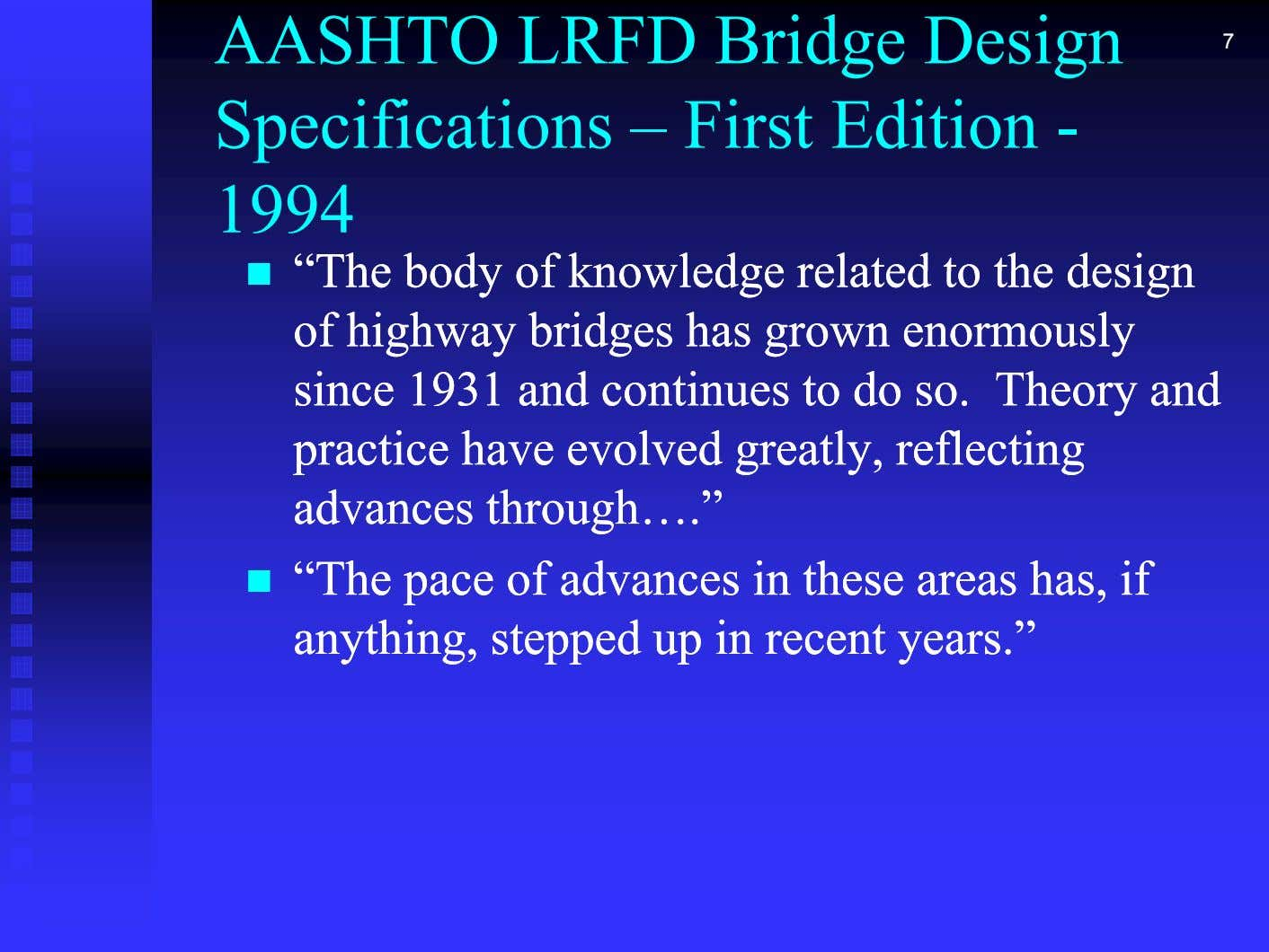"AASHTO LRFD Bridge Design 7 S p ecifications – First Edition - 1994  """"ThThee"