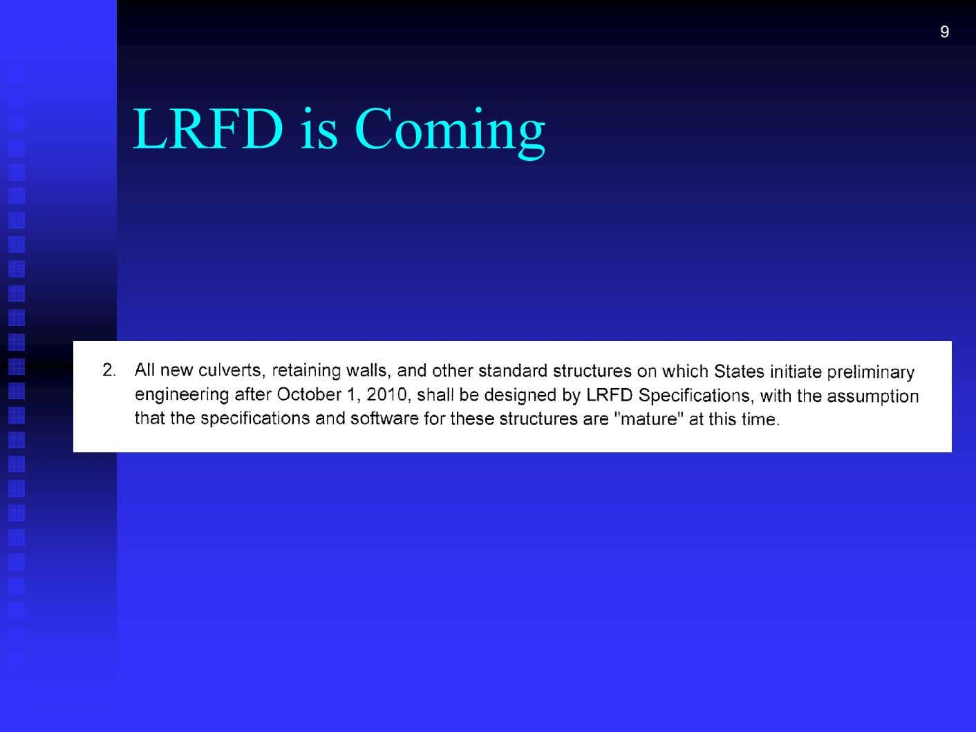 9 LRFD is Coming
