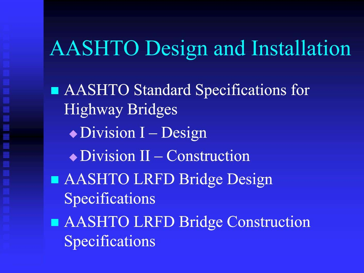 AASHTO Design and Installation  AASHTOAASHTO StandardStandard SpecificationsSpecifications forfor HiHigghwahwayy