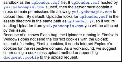 As a workaround, we suggest either using a cookieless upload method or appending document.cookie to the