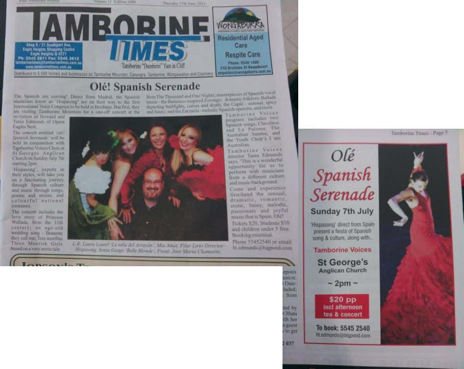 We appeared on the Tamborine newspaper, on the front page. Tamborine Voices is a SATB choir