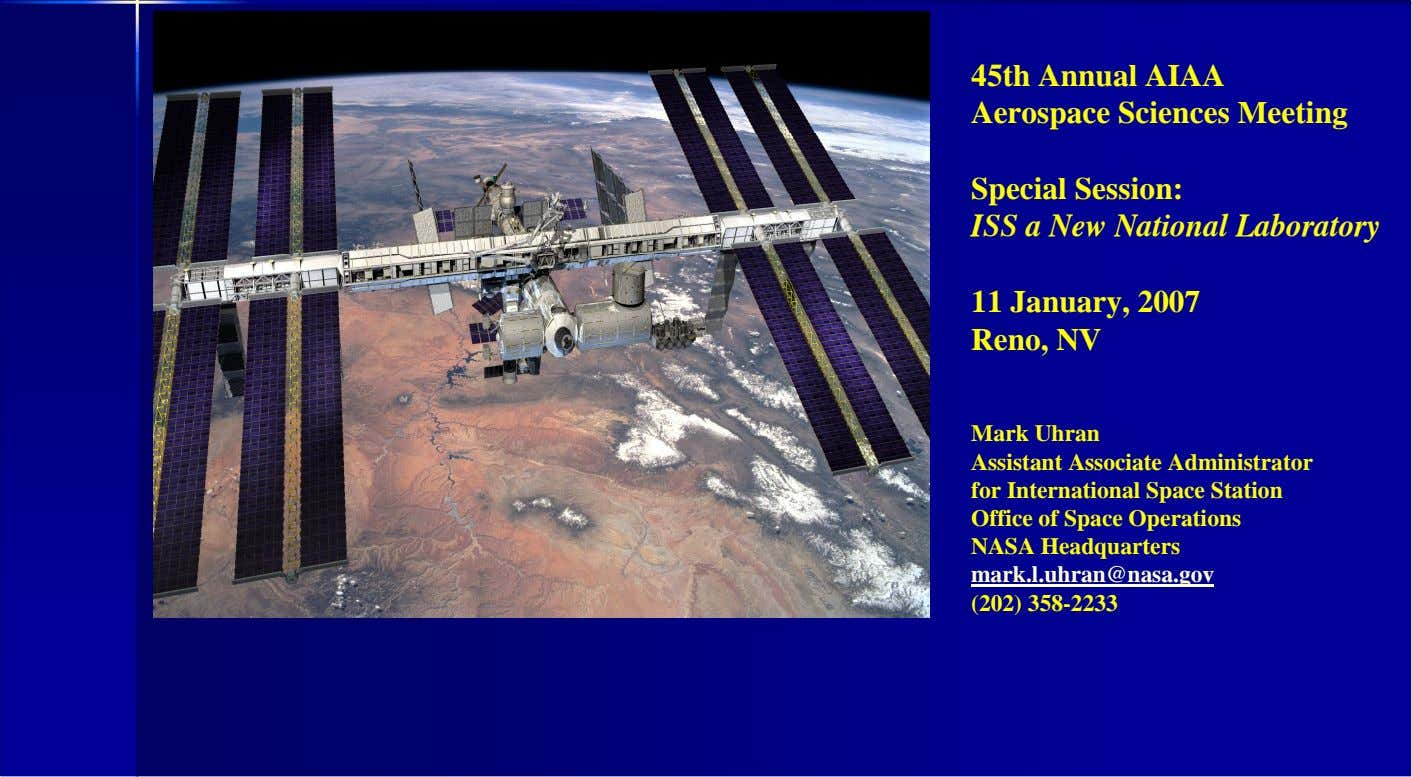 45th Annual AIAA Aerospace Sciences Meeting Special Session: ISS a New National Laboratory 11 January,