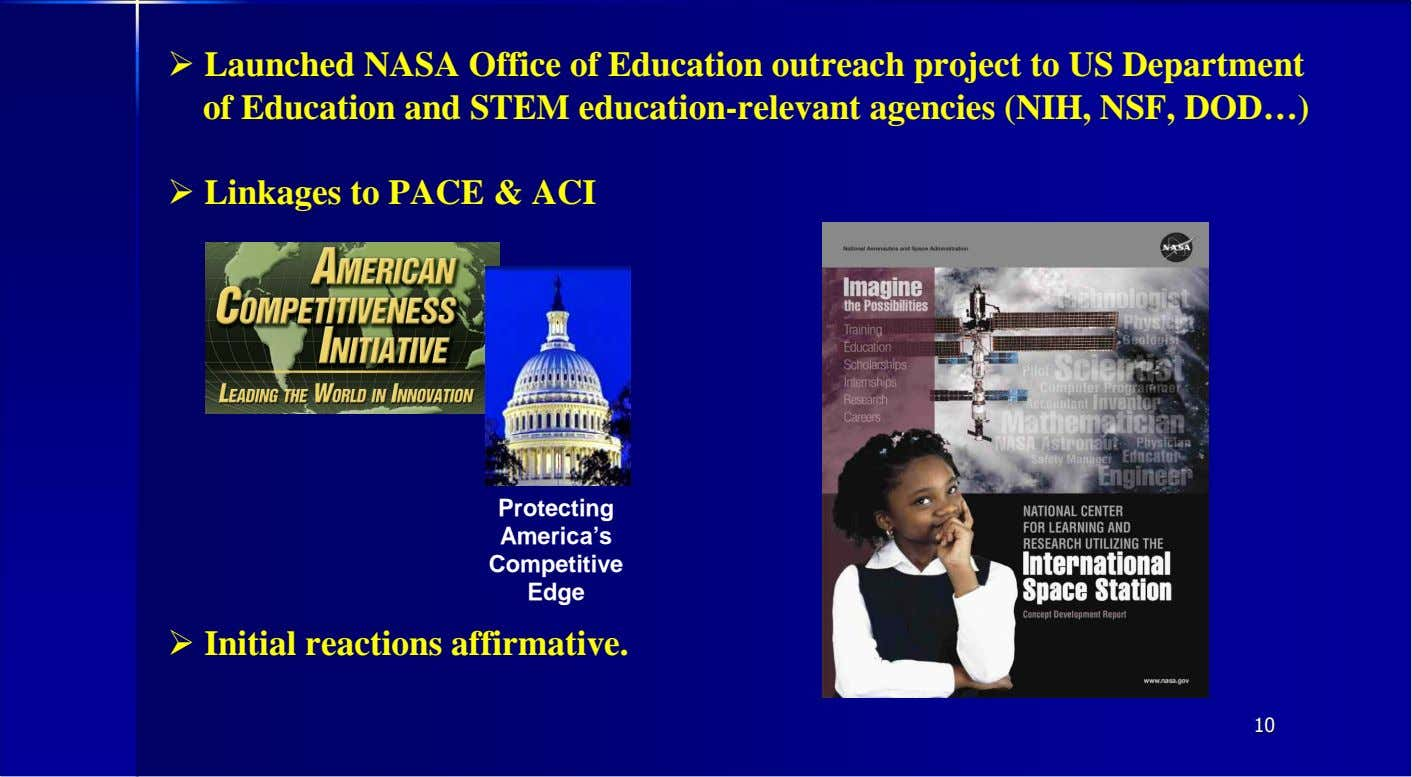 � Launched NASA Office of Education outreach project to US Department of Education and STEM
