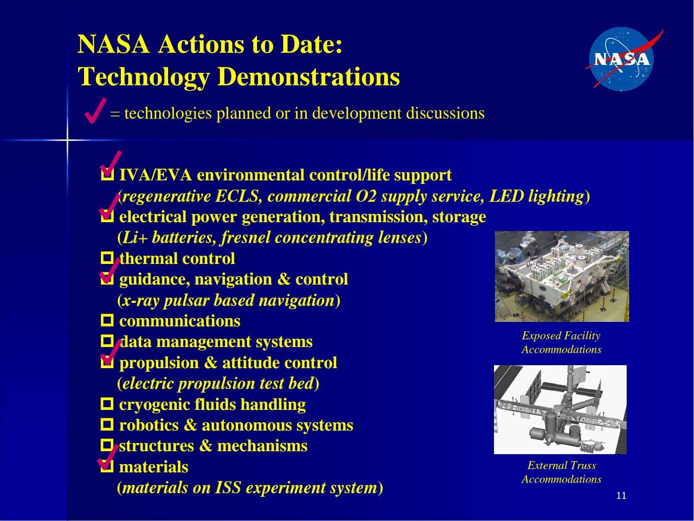 NASA Actions to Date: Technology Demonstrations = technologies planned or in development discussions � IVA/EVA