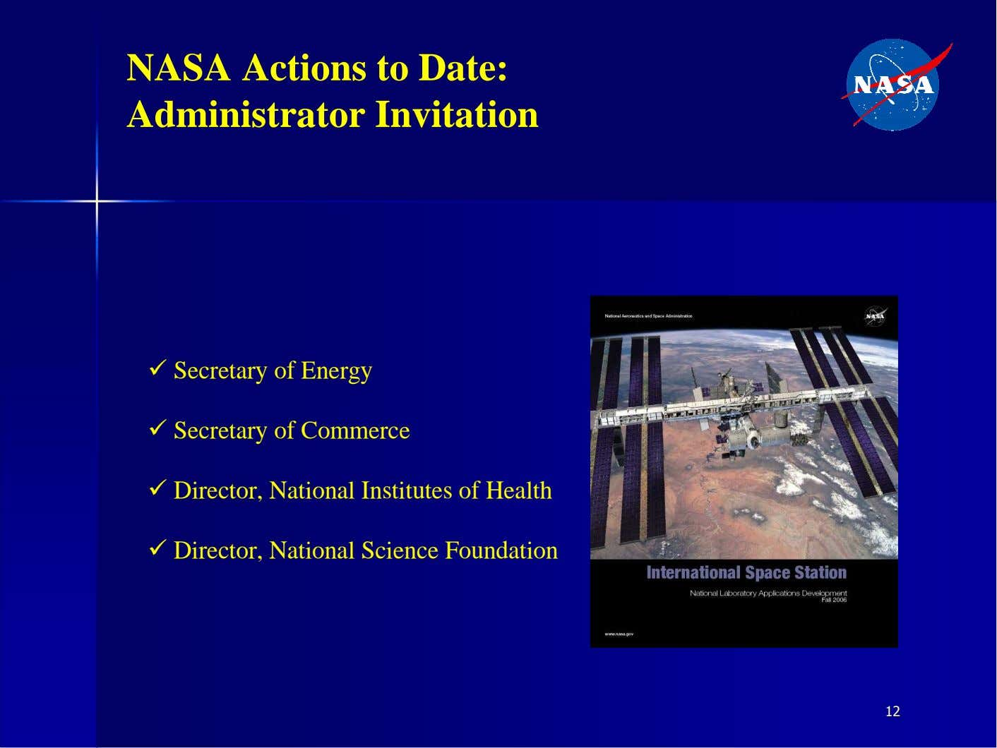 NASA Actions to Date: Administrator Invitation � Secretary of Energy � Secretary of Commerce �