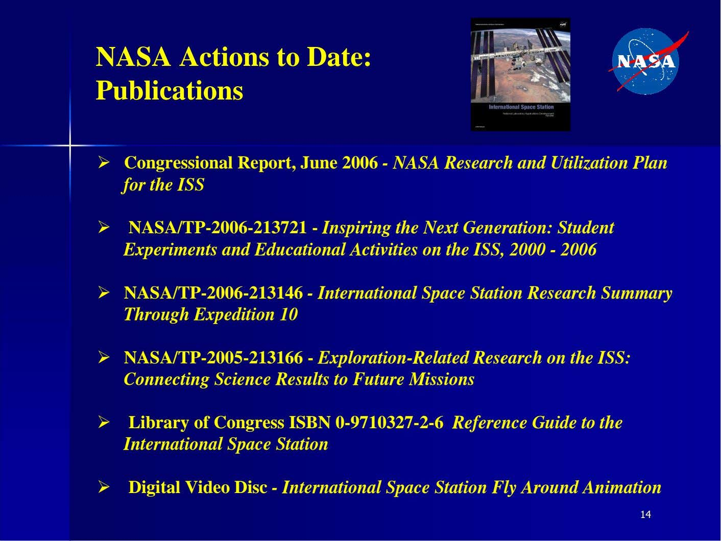 NASA Actions to Date: Publications � Congressional Report, June 2006 - NASA Research and Utilization