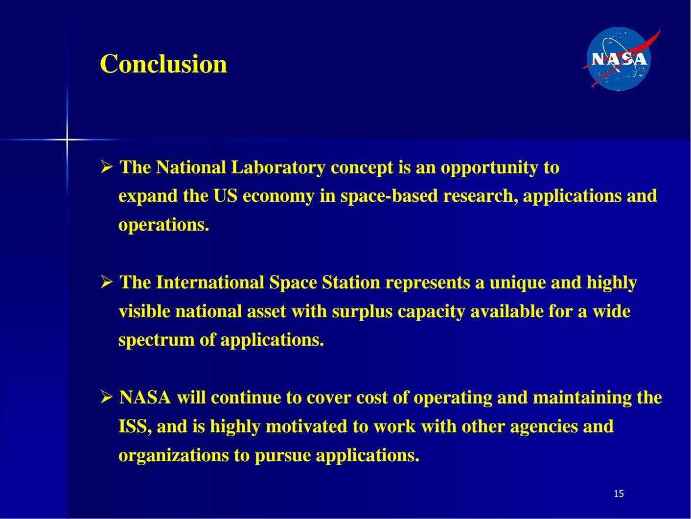 Conclusion � The National Laboratory concept is an opportunity to expand the US economy in