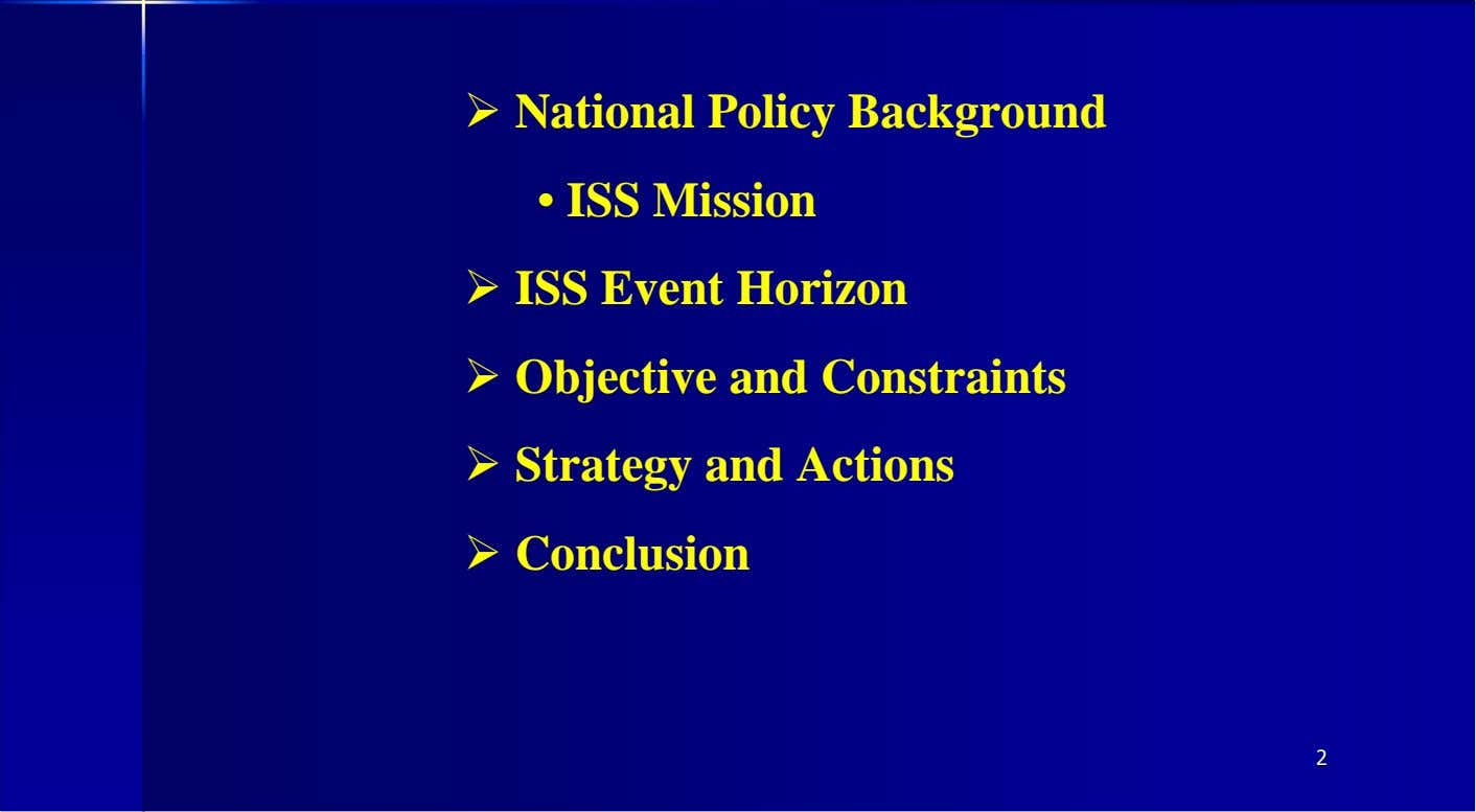 � National Policy Background • ISS Mission � ISS Event Horizon � Objective and Constraints