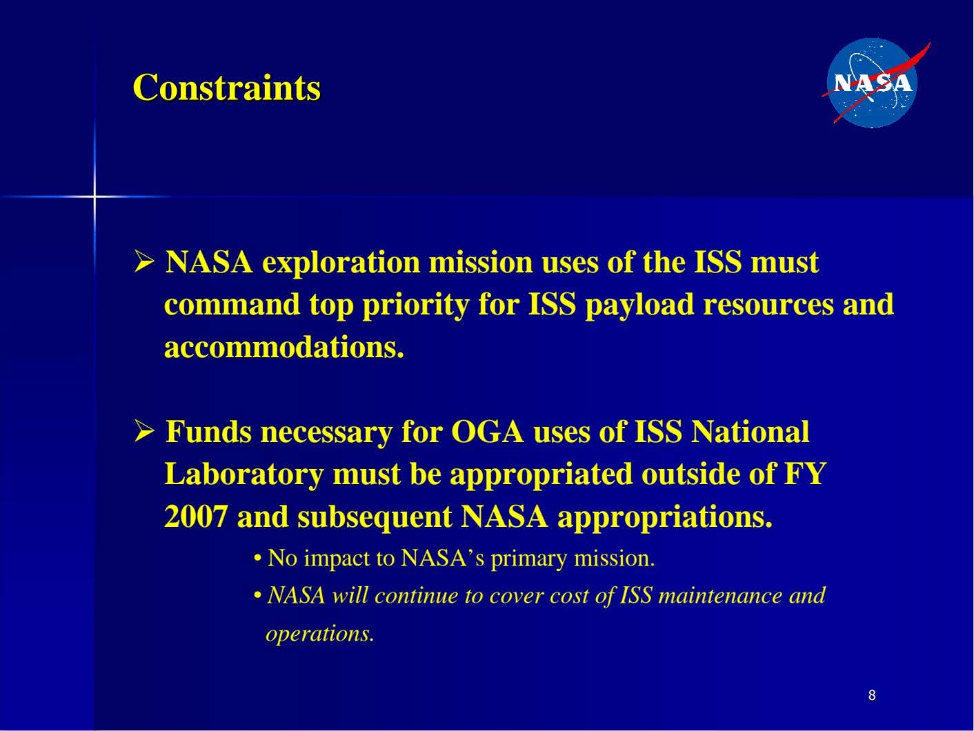 CCoonnssttrraaiinnttss � NASA exploration mission uses of the ISS must command top priority for ISS