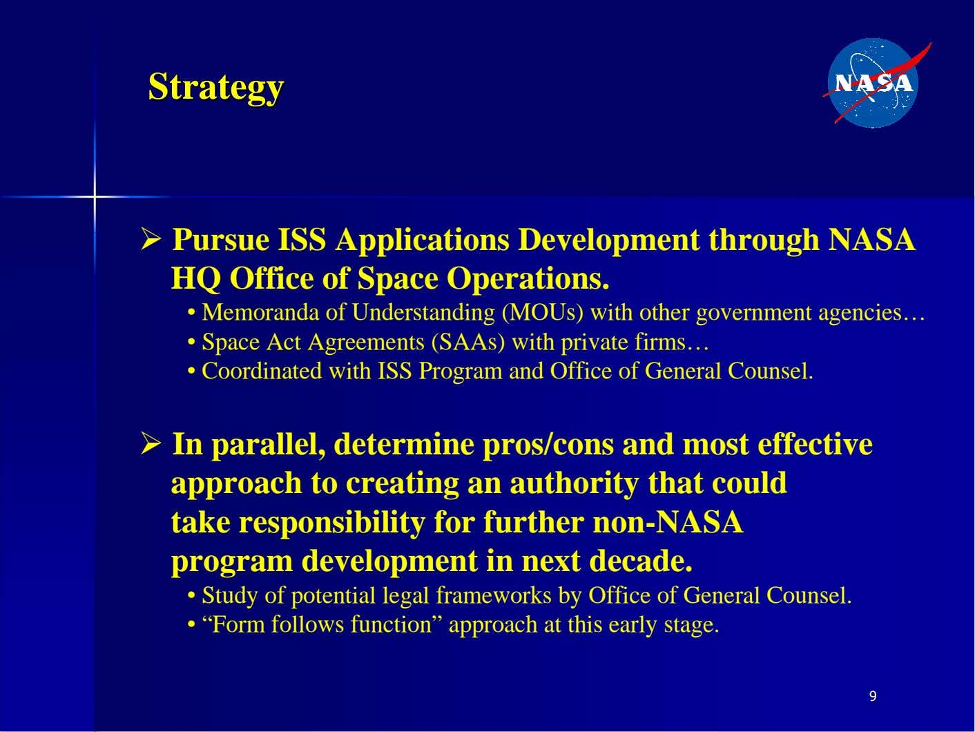 SSttrraatteeggyy � Pursue ISS Applications Development through NASA HQ Office of Space Operations. • Memoranda