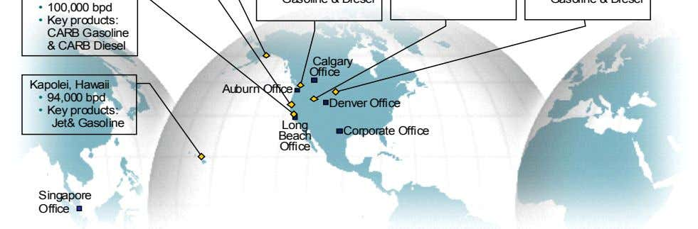 Calgary Office Kapolei, Hawaii • 94,000 bpd Denver Office • Key products: Jet& Gasoline Long