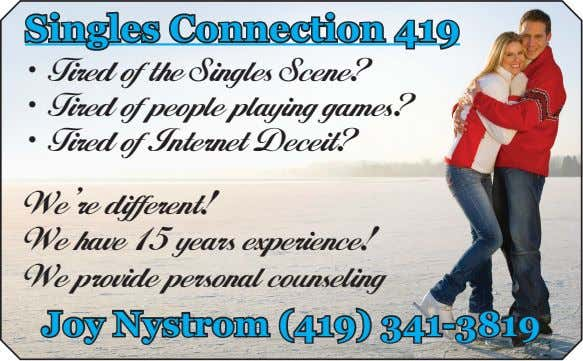 Singles Connection 419 • Tired of the Singles Scene? • Tired of people playing games?