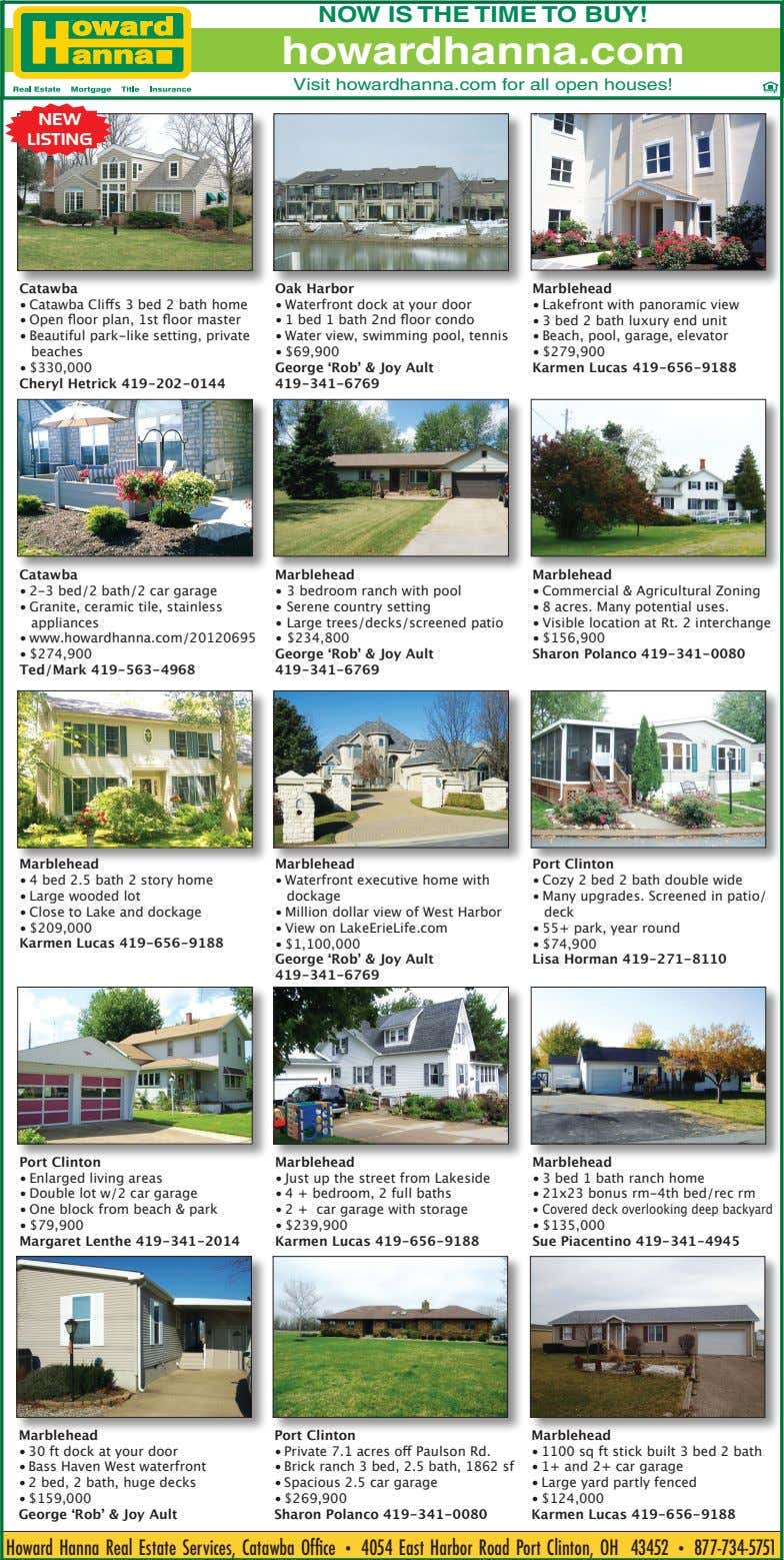 NOW IS THE TIME TO BUY! howardhanna.com Visit howardhanna.com for all open houses! NEW LISTING