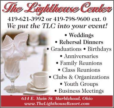 The Lighthouse Center 419-621-3992 or 419-798-9600 ext. 0 We put the TLC into your event!