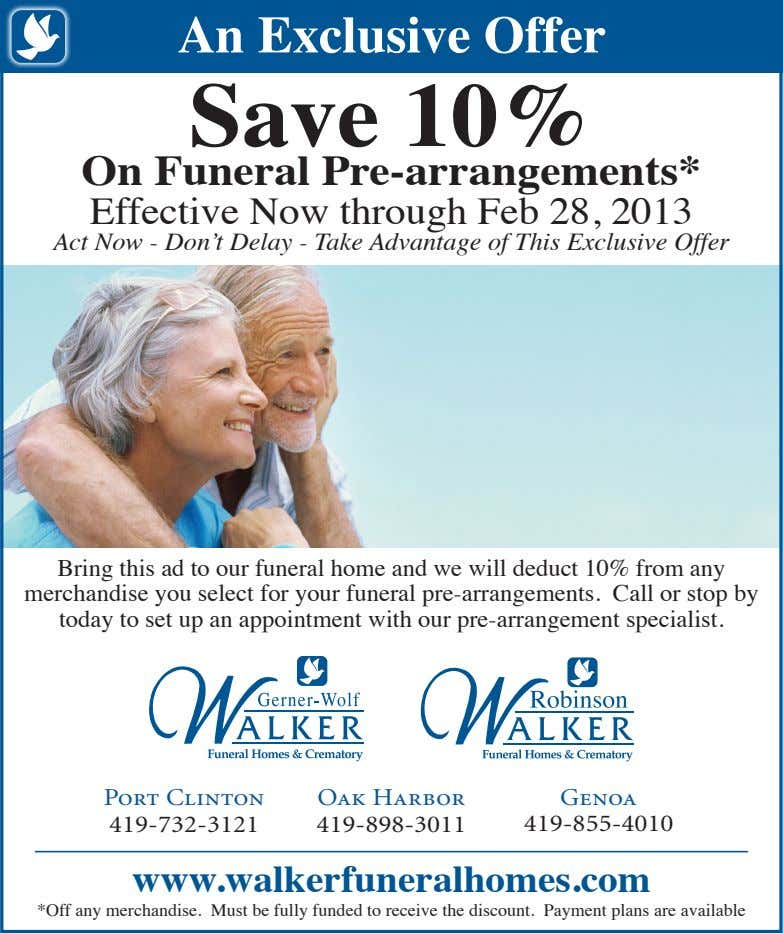 An Exclusive Offer Save 10% On Funeral Pre-arrangements* Effective Now through Feb 28, 2013 Act