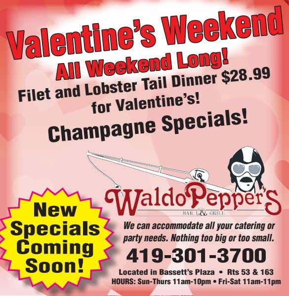 All Weekend Long! Filet and Lobster Tail Dinner $28.99 for Valentine's! Champagne Specials! New Specials