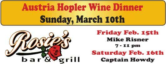 Austria Hopler Wine Dinner Sunday, March 10th Friday Feb. 15th Mike Risner 7 - 11