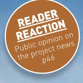 READER REACTION Public opinion on the project news p46