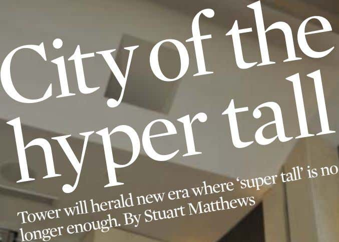 Tower enough. By Stuart Matthews era where 'super tall' is no will herald new longer