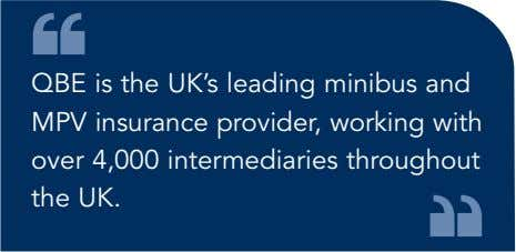 QBE is the UK's leading minibus and MPV insurance provider, working with over 4,000 intermediaries