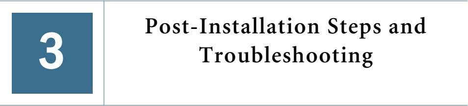 3 Post-Installation Steps and Troubleshooting