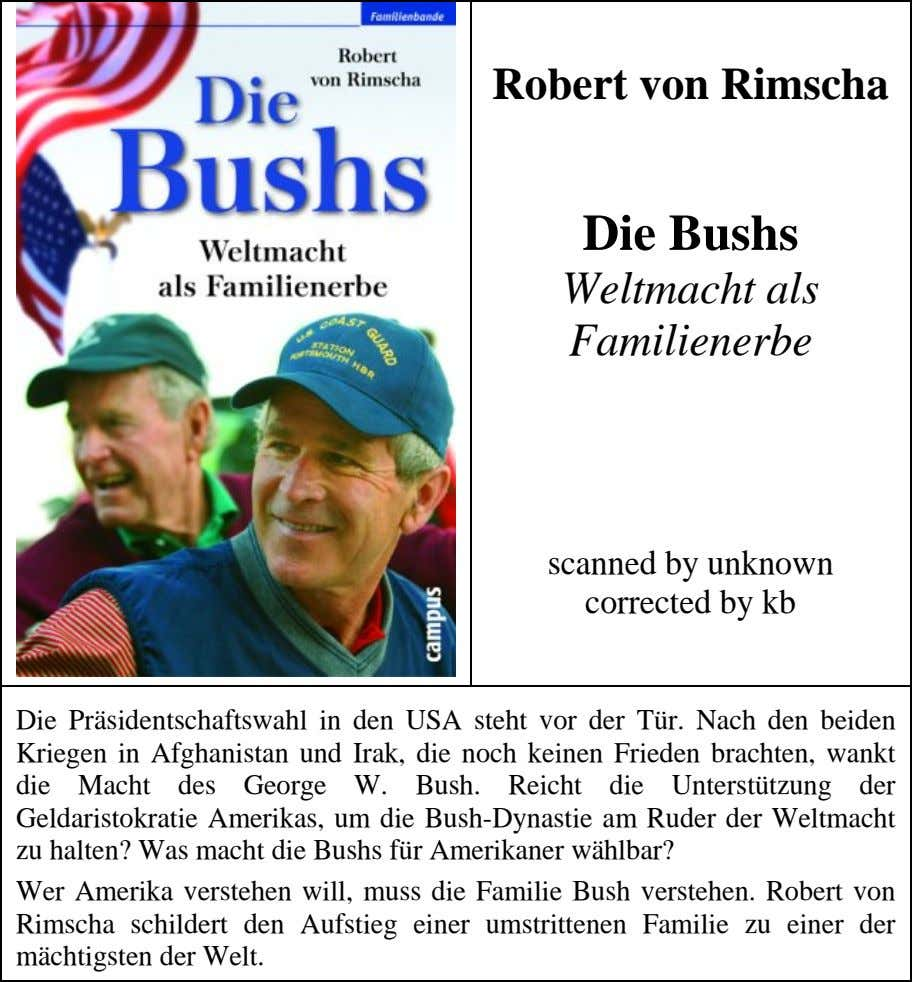 Robert von Rimscha Die Bushs Weltmacht als Familienerbe scanned by unknown corrected by kb Die