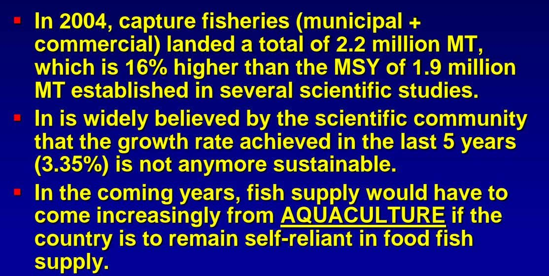  In 2004, capture fisheries (municipal + commercial) landed a total of 2.2 million MT,