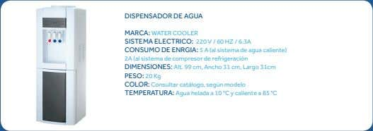 DISPENSADOR DE AGUA MARCA: WATER COOLER SISTEMA ELECTRICO: 220 V / 60 HZ / 6.3A