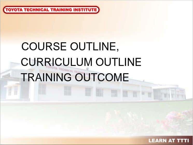 COURSE OUTLINE, CURRICULUM OUTLINE TRAINING OUTCOME