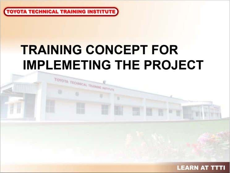 TRAINING CONCEPT FOR IMPLEMETING THE PROJECT