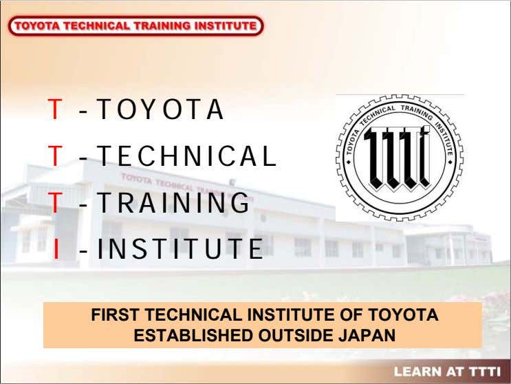 T - TOYOTA T - TECHNICAL T - TRAINING I - INSTITUTE FIRST TECHNICAL INSTITUTE