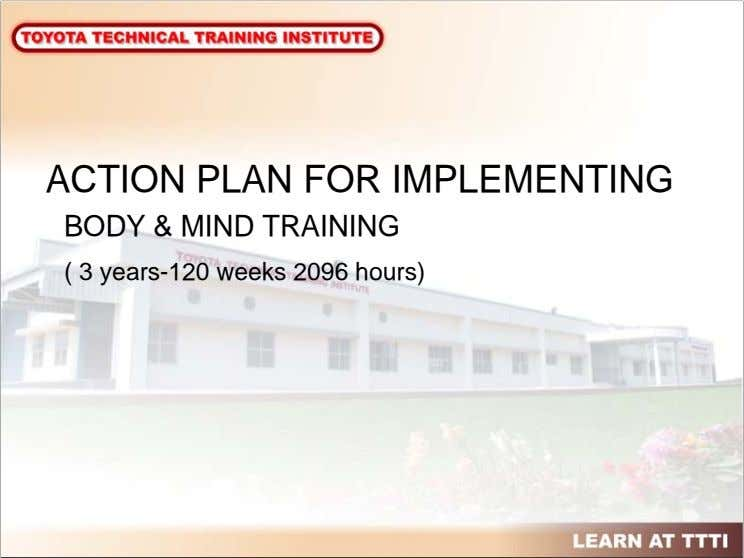 ACTION PLAN FOR IMPLEMENTING BODY & MIND TRAINING ( 3 years-120 weeks 2096 hours)