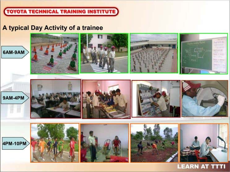A typical Day Activity of a trainee 6AM-9AM 9AM-4PM 4PM-10PM