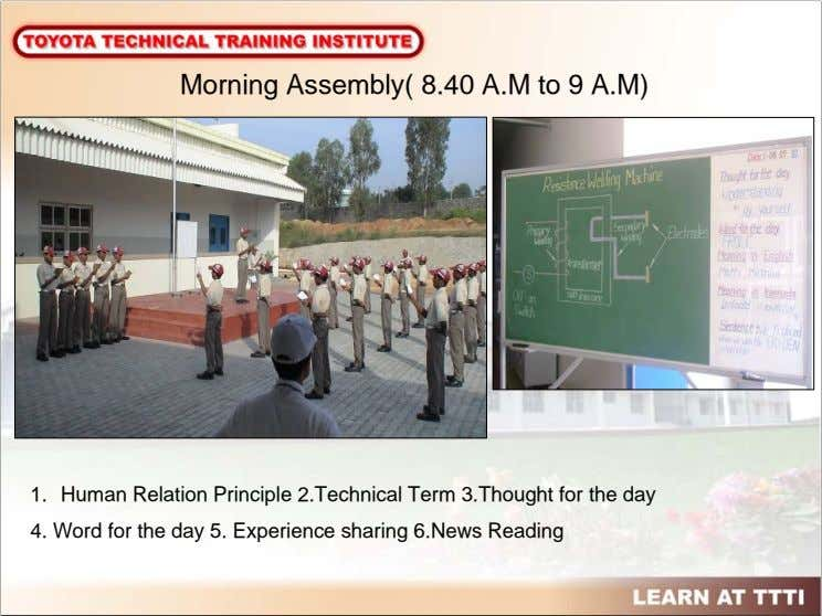 Morning Assembly( 8.40 A.M to 9 A.M) 1. Human Relation Principle 2.Technical Term 3.Thought for