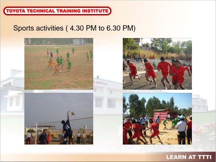 Sports activities ( 4.30 PM to 6.30 PM)