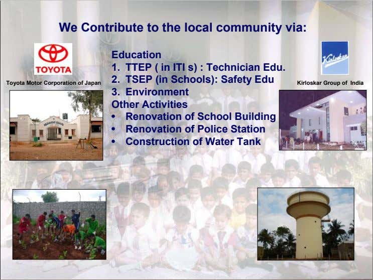 We Contribute to the local community via: Education 1. TTEP ( in ITI s) :