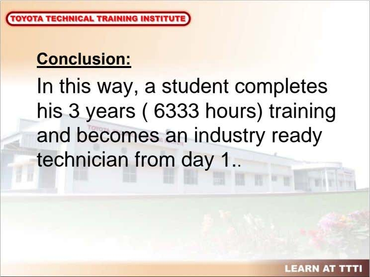 Conclusion: In this way, a student completes his 3 years ( 6333 hours) training and