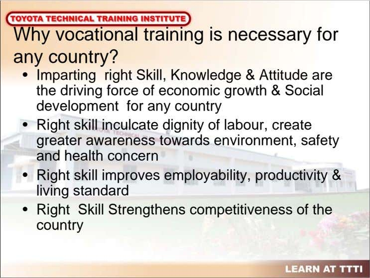 Why vocational training is necessary for any country? • Imparting right Skill, Knowledge & Attitude