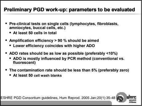 PreliminaryPreliminary PGDPGD work-work-up:up: parametersparameters toto bebe evaluatedevaluated • Pre-clinical tests