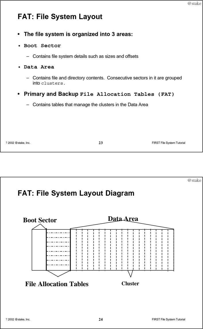 @stake FAT: File System Layout • The file system is organized into 3 areas: •