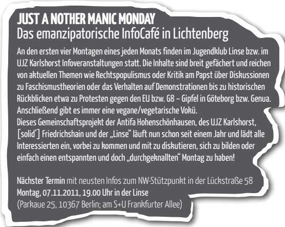 JuSt a nothEr maniC mondaY Das emanzipatorische InfoCafé in Lichtenberg An den ersten vier Montagen