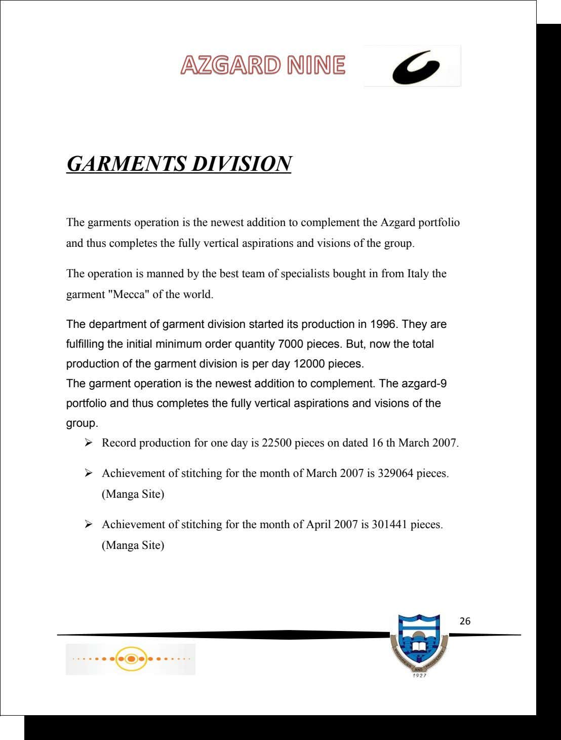 GARMENTS DIVISION The garments operation is the newest addition to complement the Azgard portfolio and