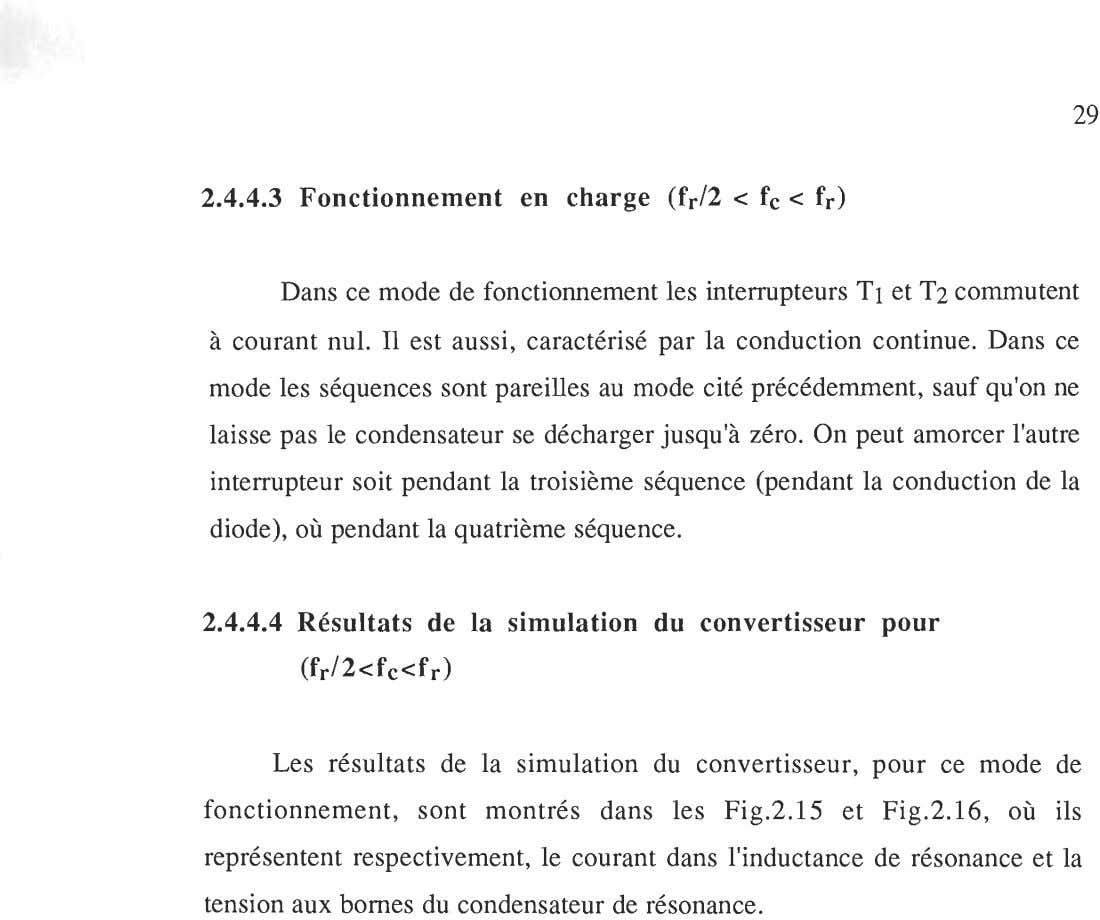 29 2.4.4.3 Fonctionnement en charge (f r /2 < fc < f r ) Dans