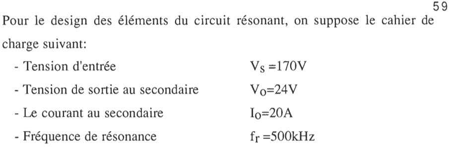 59 Pour le design des éléments du circuit résonant, on suppose le cahier de charge