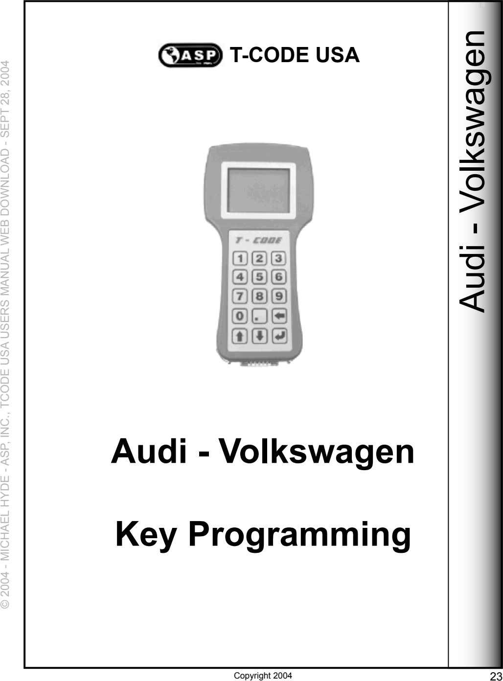 T-CODE USA Audi - Volkswagen Key Programming Copyright 2004 23 © 2004 - MICHAEL HYDE