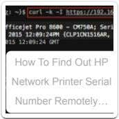 How To Find Out HP Network Printer Serial Number Remotely…