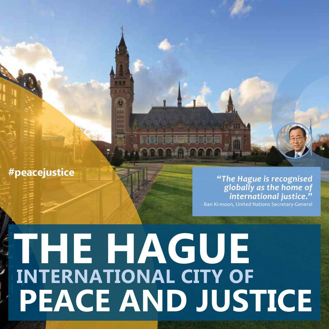 "#peacejustice "" The Hague is recognised globally as the home of international justice. "" -"