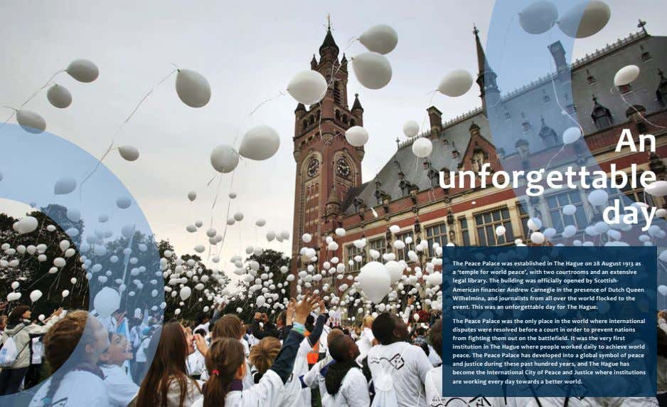 An unforgettable day The Peace Palace was established in The Hague on 28 August 1913